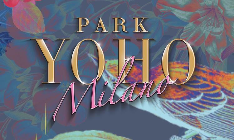PARK YOHO MILANO  PARK YOHO MILANO